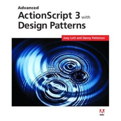 Advanced ActionScript 3.0 With Design Patterns